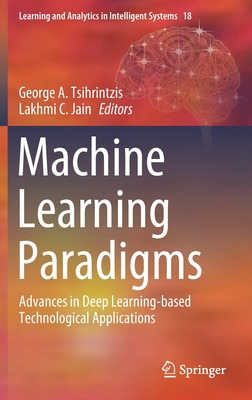 Machine Learning Paradigms: Advances in Deep Learning-Based Technological Applications-cover