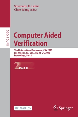 Computer Aided Verification: 32nd International Conference, Cav 2020, Los Angeles, Ca, Usa, July 21-24, 2020, Proceedings, Part II-cover