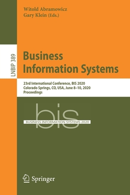 Business Information Systems: 23rd International Conference, Bis 2020, Colorado Springs, Co, Usa, June 8-10, 2020, Proceedings-cover