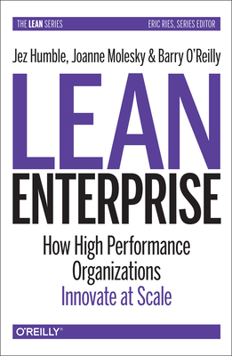 Lean Enterprise: How High Performance Organizations Innovate at Scale-cover
