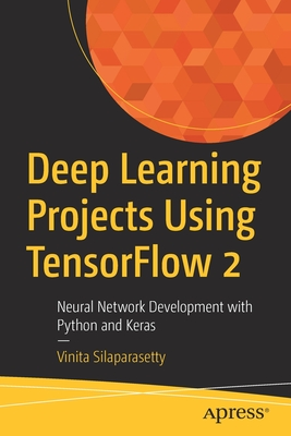 Deep Learning Projects Using Tensorflow 2: Neural Network Development with Python and Keras-cover