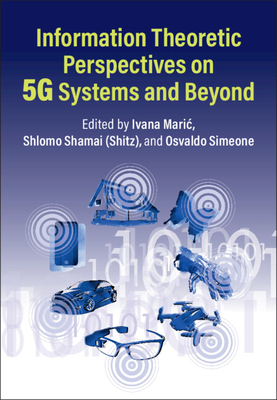 Information Theoretic Perspectives on 5g Systems and Beyond-cover