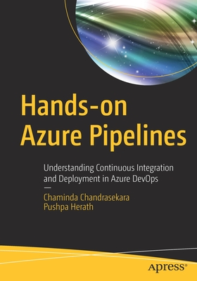 Hands-On Azure Pipelines: Understanding Continuous Integration and Deployment in Azure Devops-cover