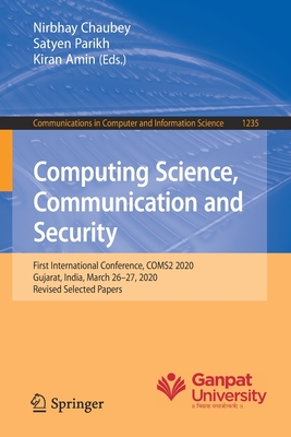 Computing Science, Communication and Security: First International Conference, Coms2 2020, Gujarat, India, March 26-27, 2020, Revised Selected Papers-cover