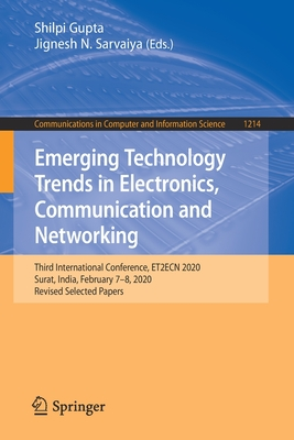 Emerging Technology Trends in Electronics, Communication and Networking: Third International Conference, Et2ecn 2020, Surat, India, February 7-8, 2020-cover