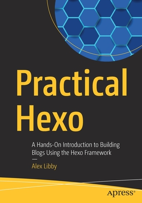 Practical Hexo: A Hands-On Introduction to Building Blogs Using the Hexo Framework-cover