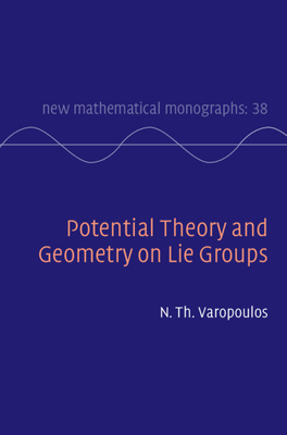 Potential Theory and Geometry on Lie Groups-cover