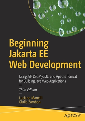 Beginning Jakarta Ee Web Development: Using Jsp, Jsf, Mysql, and Apache Tomcat for Building Java Web Applications-cover