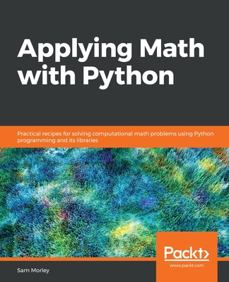 Applying Math with Python: Practical recipes for solving computational math problems using Python programming and its libraries-cover