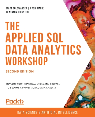 The Applied SQL Data Analytics Workshop - Second Edition: Develop your practical skills and prepare to become a professional data analyst-cover