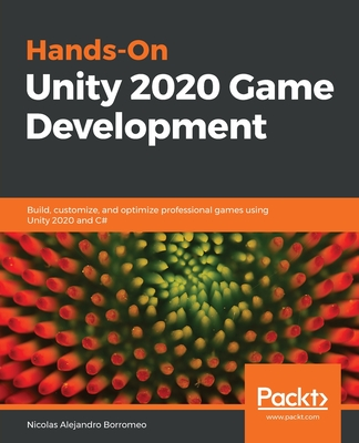 Hands-On Unity 2020 Game Development: Build, customize, and optimize professional games using Unity 2020 and C#-cover