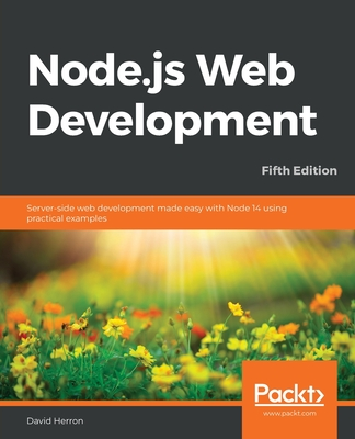 Node.js Web Development - Fifth Edition: Server-side web development made easy with Node 14 using practical examples-cover
