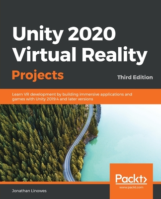 Unity 2020 Virtual Reality Projects - Third Edition: Learn VR development by building immersive applications and games with Unity 2019.4 and later ver-cover