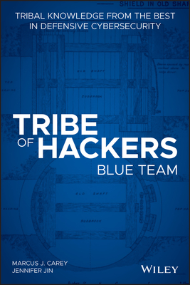 Tribe of Hackers Blue Team: Tribal Knowledge from the Best in Defensive Cybersecurity-cover