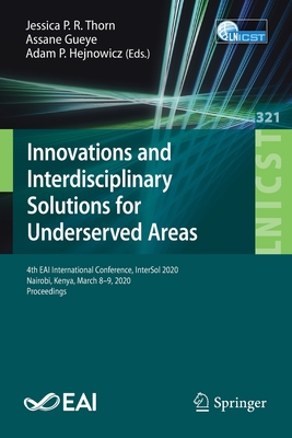 Innovations and Interdisciplinary Solutions for Underserved Areas: 4th Eai International Conference, Intersol 2020, Nairobi, Kenya, March 8-9, 2020, P