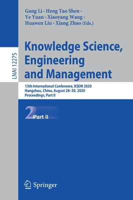 Knowledge Science, Engineering and Management: 13th International Conference, Ksem 2020, Hangzhou, China, August 28-30, 2020, Proceedings, Part II-cover