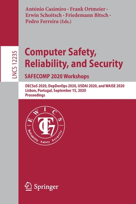 Computer Safety, Reliability, and Security. Safecomp 2020 Workshops: Decsos 2020, Depdevops 2020, Usdai 2020, and Waise 2020, Lisbon, Portugal, Septem-cover