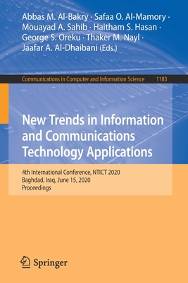 New Trends in Information and Communications Technology Applications: 4th International Conference, Ntict 2020, Baghdad, Iraq, June 15, 2020, Proceedi-cover
