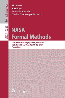 NASA Formal Methods: 12th International Symposium, Nfm 2020, Moffett Field, Ca, Usa, May 11-15, 2020, Proceedings-cover