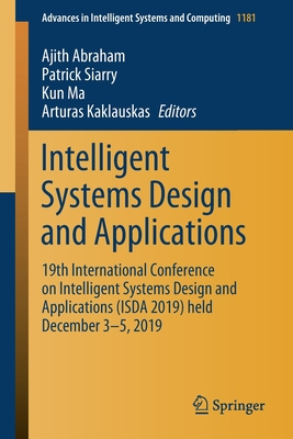 Intelligent Systems Design and Applications: 19th International Conference on Intelligent Systems Design and Applications (Isda 2019) Held December 3--cover