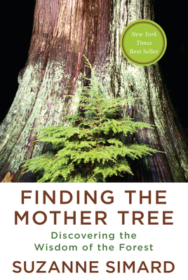 Finding the Mother Tree: Discovering the Wisdom of the Forest-cover