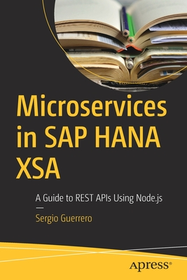 Microservices in SAP Hana Xsa: A Guide to Rest APIs Using Node.Js-cover