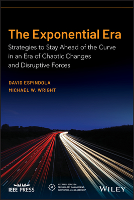 The Exponential Era: Strategies to Stay Ahead of the Curve in an Era of Chaotic Changes and Disruptive Forces-cover