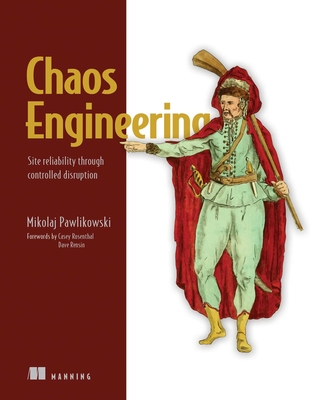 Chaos Engineering: Site Reliability Through Controlled Disruption-cover