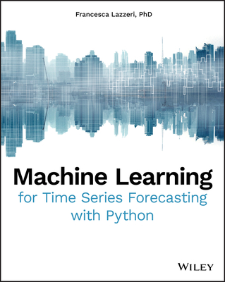 Machine Learning for Time Series Forecasting with Python-cover