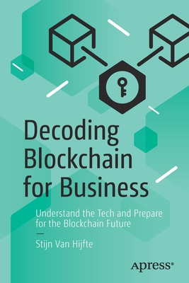 Decoding Blockchain for Business: Understand the Tech and Prepare for the Blockchain Future-cover