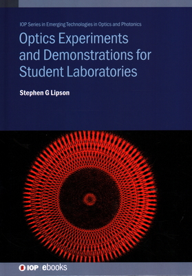 Optics Experiments and Demonstrations for Student Laboratories: Principles, Methods and Applications-cover
