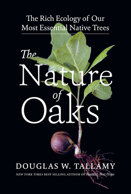 The Nature of Oaks: The Rich Ecology of Our Most Essential Native Trees-cover