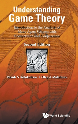 Understanding Game Theory: Introduction to the Analysis of Many Agent Systems with Competition and Cooperation (Second Edition)-cover