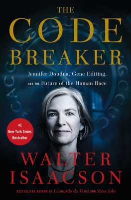 The Code Breaker: Jennifer Doudna, Gene Editing, and the Future of the Human Race-cover