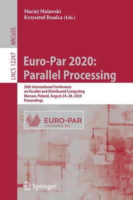 Euro-Par 2020: Parallel Processing: 26th International Conference on Parallel and Distributed Computing, Warsaw, Poland, August 24-28, 2020, Proceedin-cover