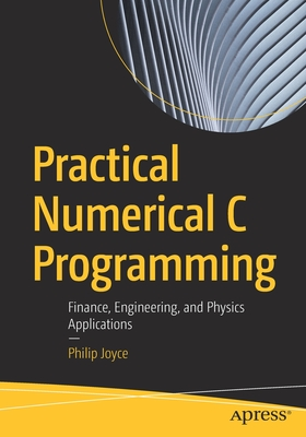Practical Numerical C Programming: Finance, Engineering, and Physics Applications-cover