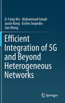 Efficient Integration of 5g and Beyond Heterogeneous Networks-cover