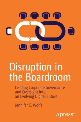 Disruption in the Boardroom: Leading Corporate Governance and Oversight Into an Evolving Digital Future-cover