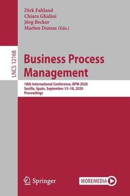 Business Process Management: 18th International Conference, Bpm 2020, Seville, Spain, September 13-18, 2020, Proceedings-cover