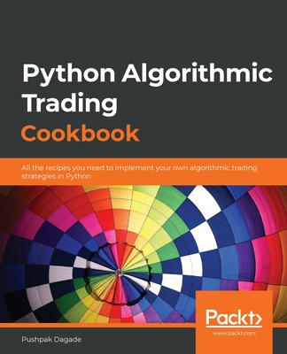 Python Algorithmic Trading Cookbook: All the recipes you need to implement your own algorithmic trading strategies in Python-cover