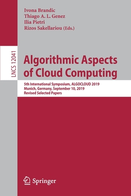 Algorithmic Aspects of Cloud Computing: 5th International Symposium, Algocloud 2019, Munich, Germany, September 10, 2019, Revised Selected Papers-cover