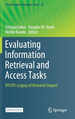 Evaluating Information Retrieval and Access Tasks: Ntcir's Legacy of Research Impact-cover