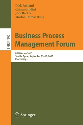 Business Process Management Forum: Bpm Forum 2020, Seville, Spain, September 13-18, 2020, Proceedings-cover