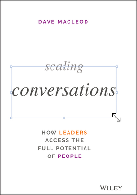 Scaling Conversations: How Leaders Access the Full Potential of People-cover