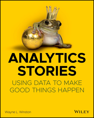 Analytics Stories: Using Data to Make Good Things Happen-cover