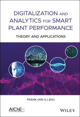 Digitalization and Analytics for Smart Plant Performance: Theory and Applications