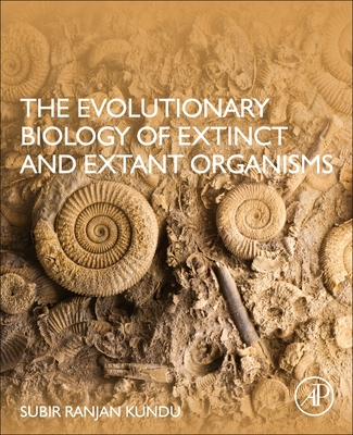 The Evolutionary Biology of Extinct and Extant Organisms-cover