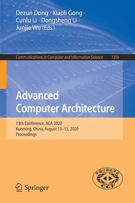 Advanced Computer Architecture: 13th Conference, ACA 2020, Kunming, China, August 13-15, 2020, Proceedings-cover