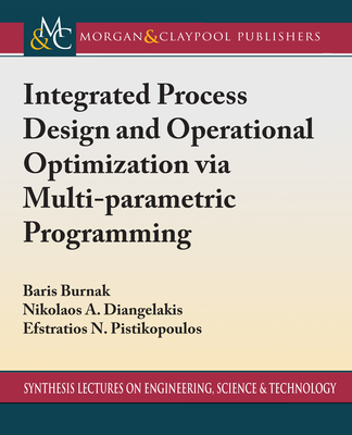Integrated Process Design and Operational Optimization Via Multiparametric Programming-cover