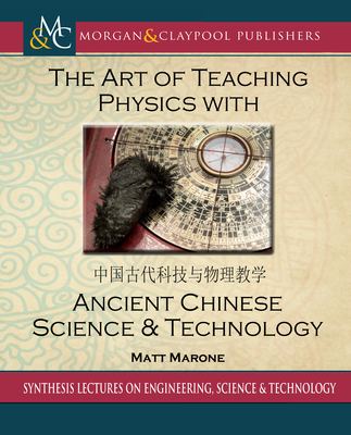 The Art of Teaching Physics with Ancient Chinese Science and Technology-cover